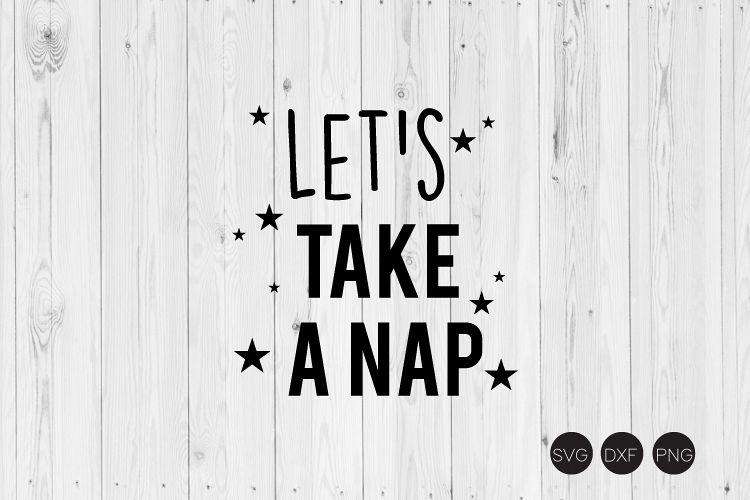 Let's Take A Nap SVG example image 1
