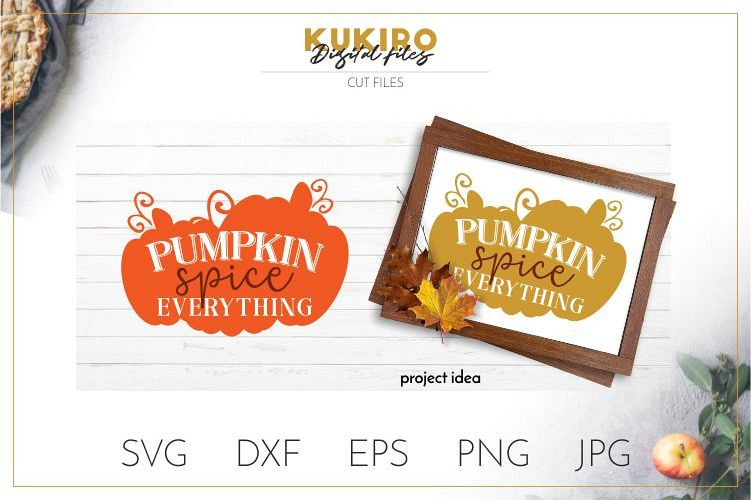 Pumpkin spice everything SVG - Thanksgiving sign SVG example image 1