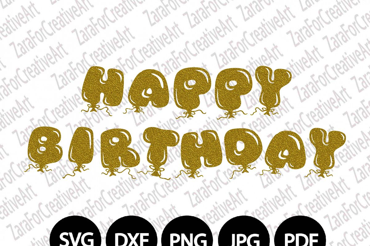 Happy Birthday SVG DXF PNG Cutting files Cricut Silhouette Cameo Die ...