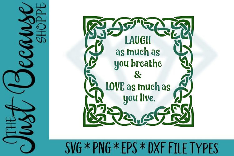 470823217 Viewing Product. Celtic Blessing Laugh Love ...