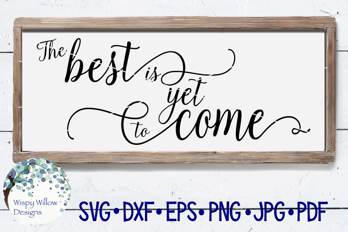 The Best Is Yet To Come | Wedding Sign SVG Cut File example image 1