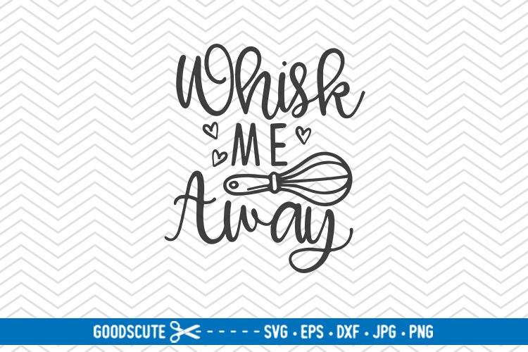Whisk Me Away - SVG DXF JPG PNG EPS example image 1