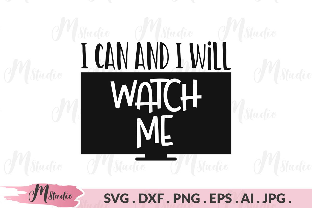 I can and i will watch me svg. example image 1