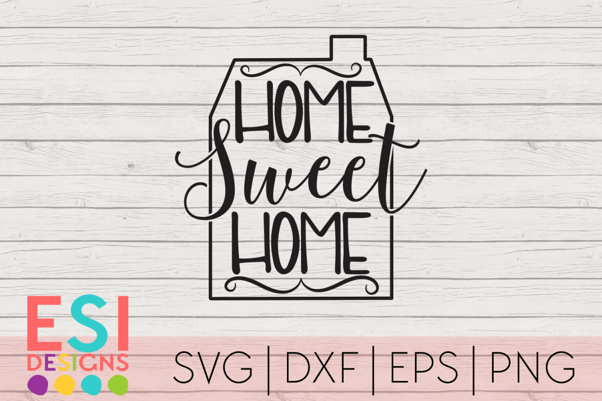 home sweet home quote eps cutting files example image png 1200x800 home sayings svg