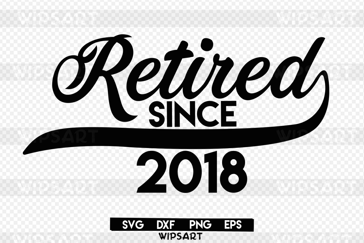 SALE! retired Since 2018, retirement SVG Cut File example image 1