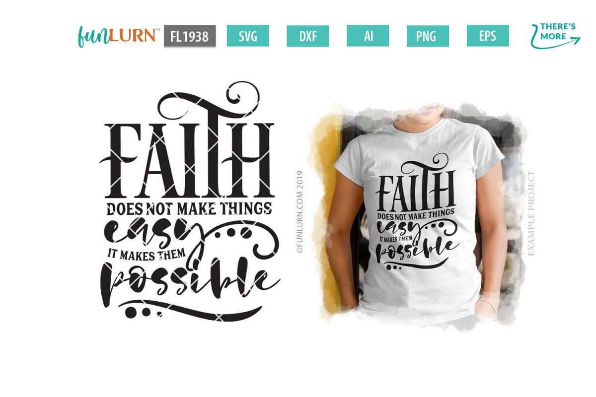 Faith Does Not Make Things Easy SVG Cut File example image 1
