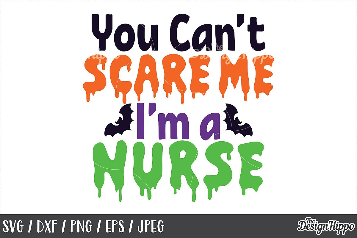 You can't scare me I'm a nurse svg, Halloween nurse svg, Png example image 1