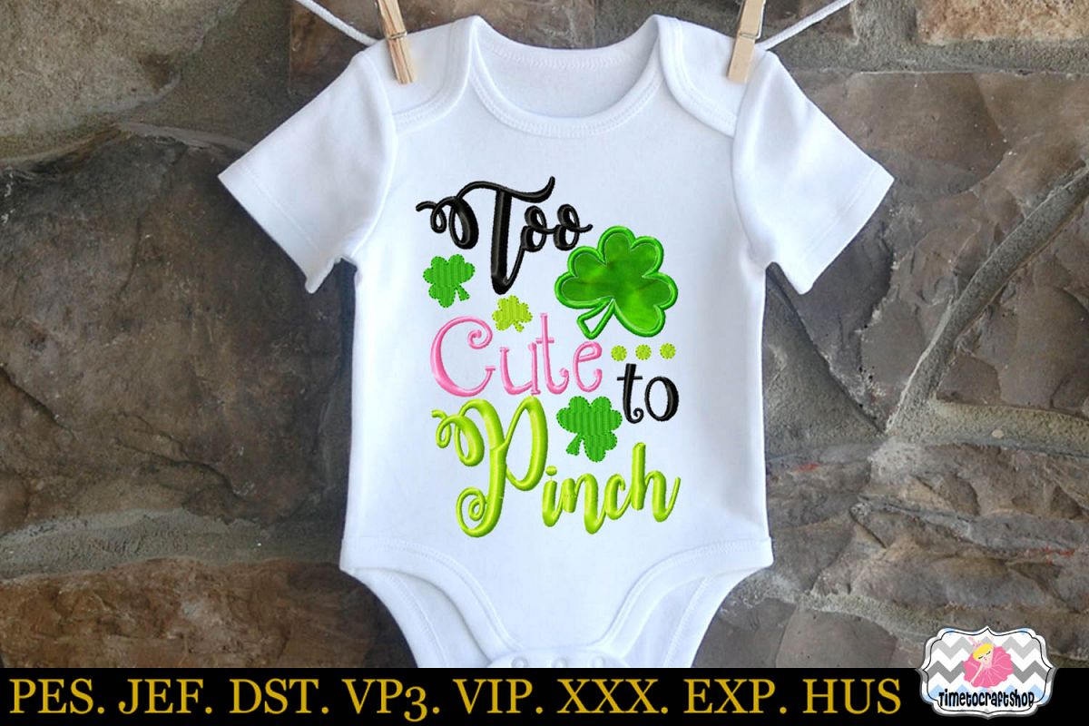 St Patricks Day Clover Too Cute to Pinch Embroidery Applique example image 1