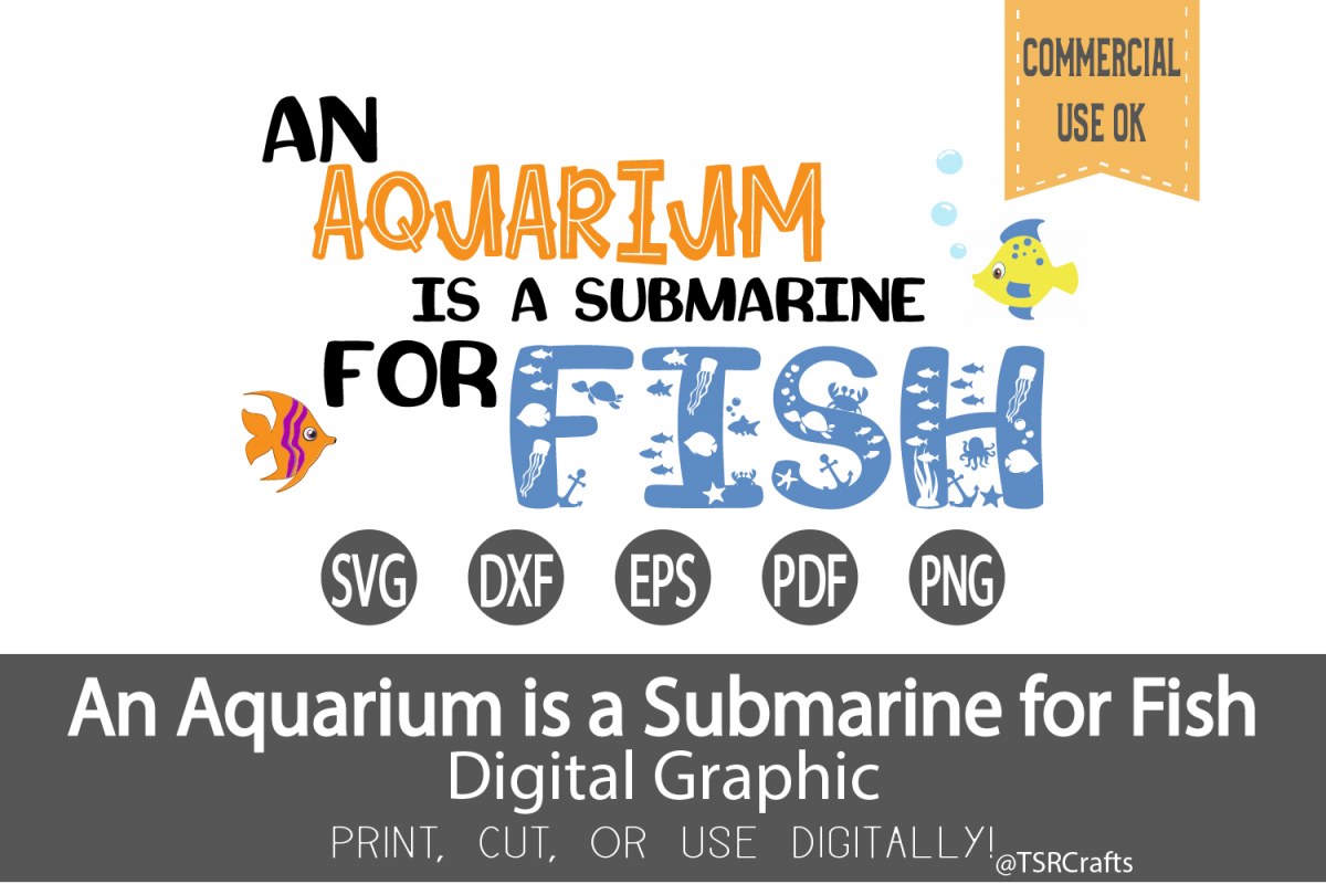 T shirt SVG - An Aquarium is a Submarine for Fish graphic example image 1