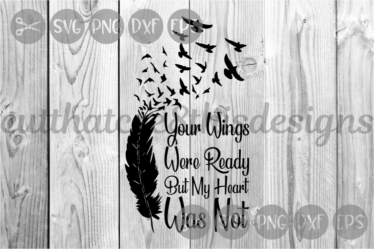Your Wings Were Ready Feather Birds Quote Cut File Svg