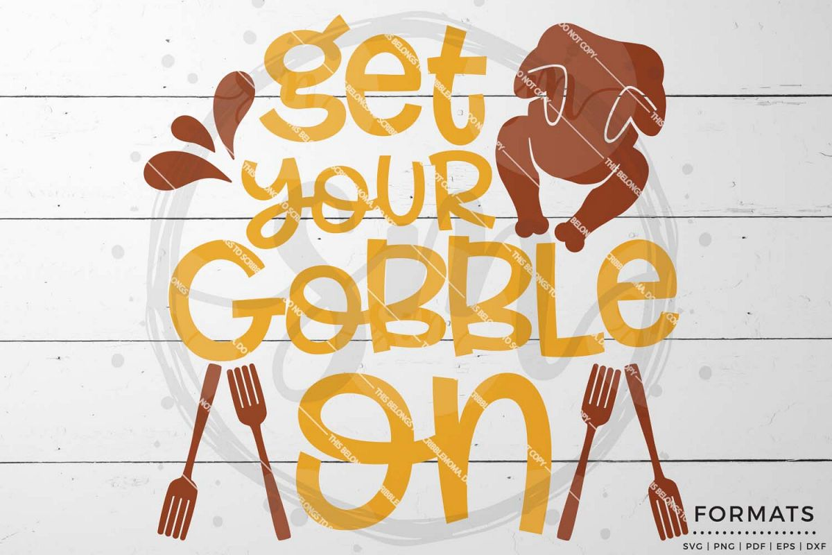 Get Your Gobble On SVG - Thanksgiving svg example image 1