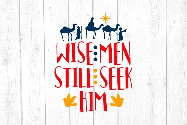 Wise Men Still Seek Him Svg, Christmas, Christmas Svg example image 1