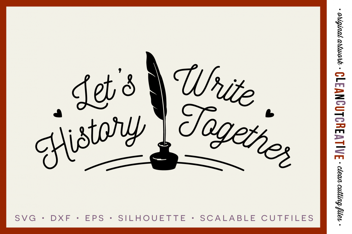 Let's Write History Together - Valentine's Cutfile - SVG DXF EPS PNG - Cricut & Silhouette - clean cutting files example image 1