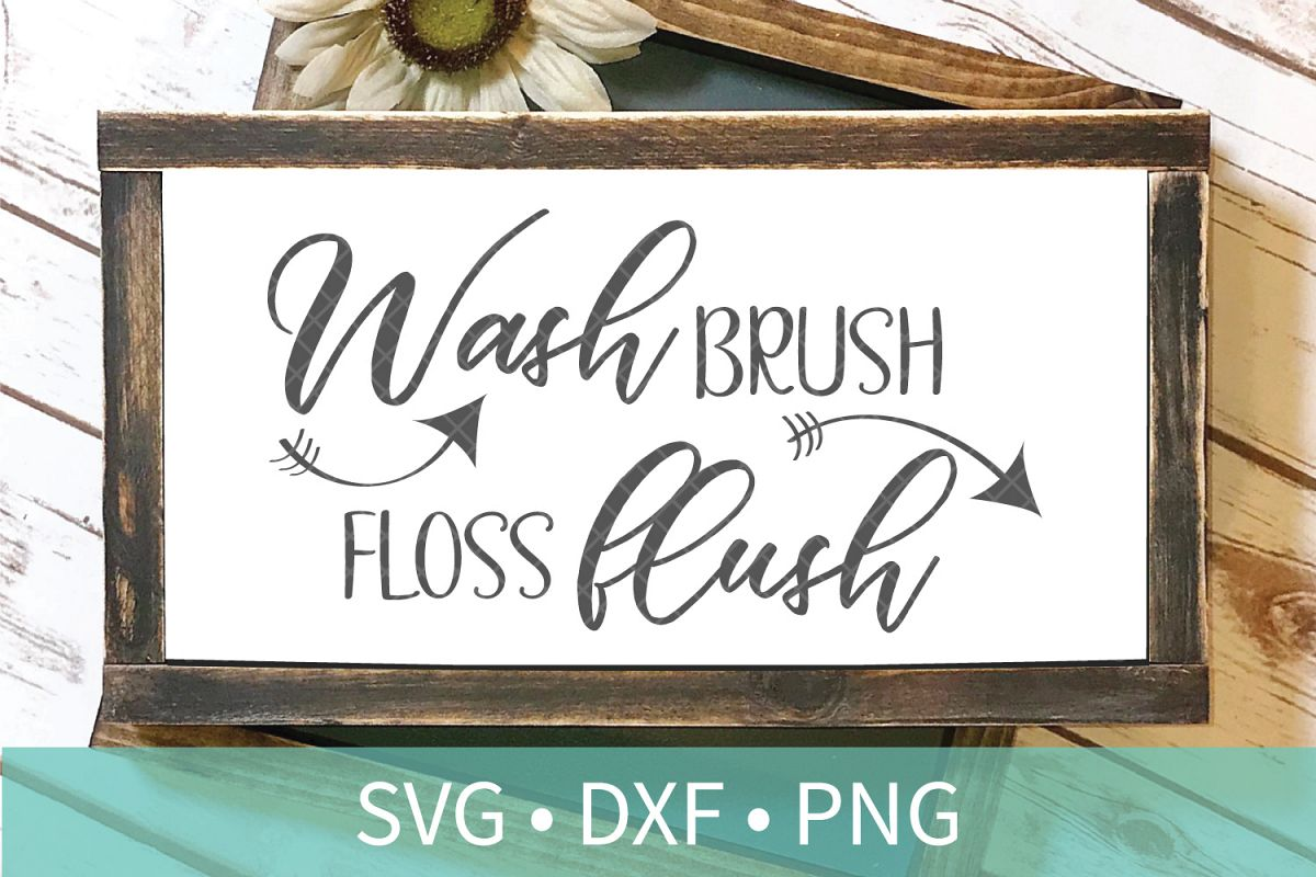 Wash Brush Floss Flush Kids Bathroom Quote Sign SVG DXF PNG example image 1