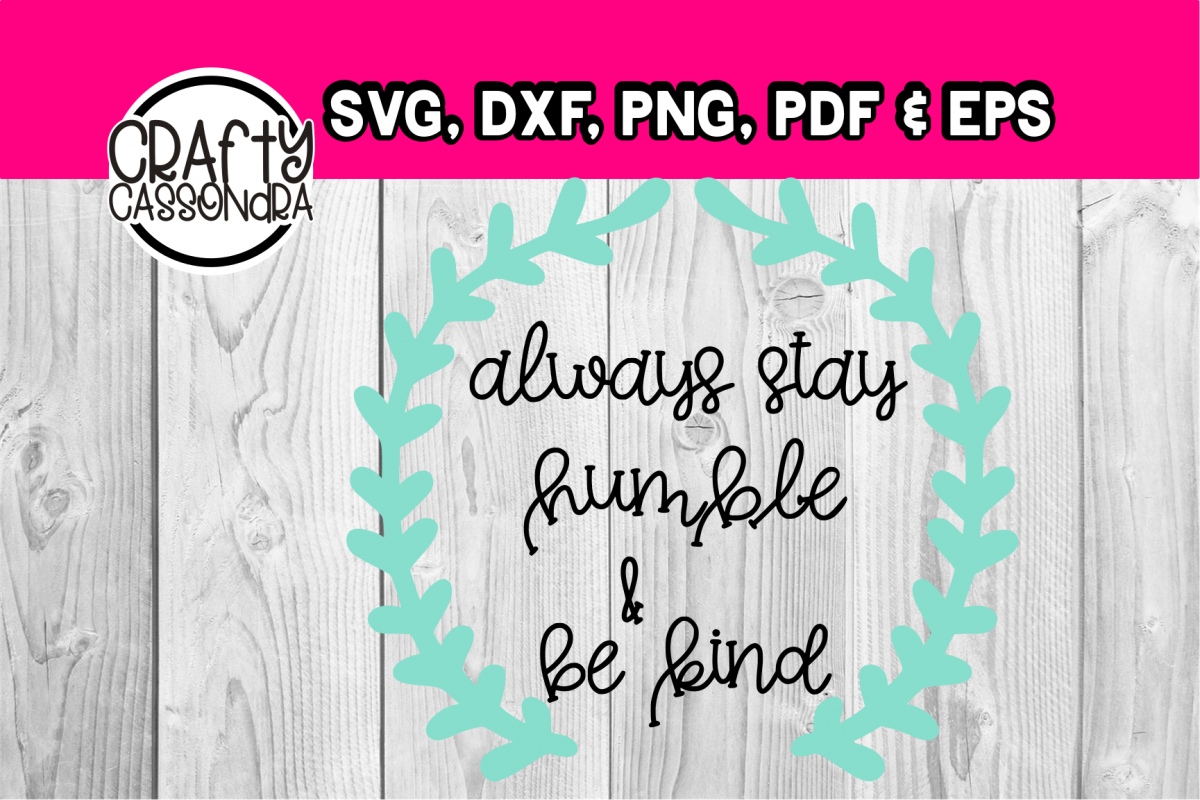 Kindness quote - wreath svg - Always stay humble and be kind example image 1