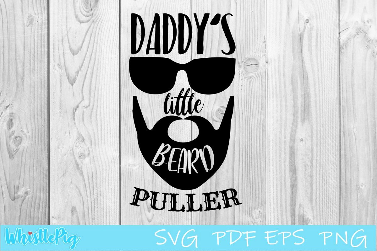 Daddy's Little Beard Puller SVG Beard SVG Funny Baby SVG example image 1