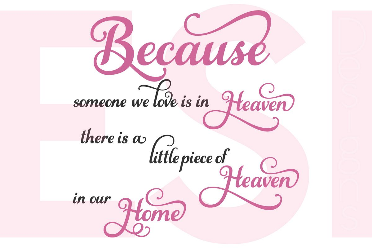 Because Someone We Love Is In Heaven There Is A Little Piece Of