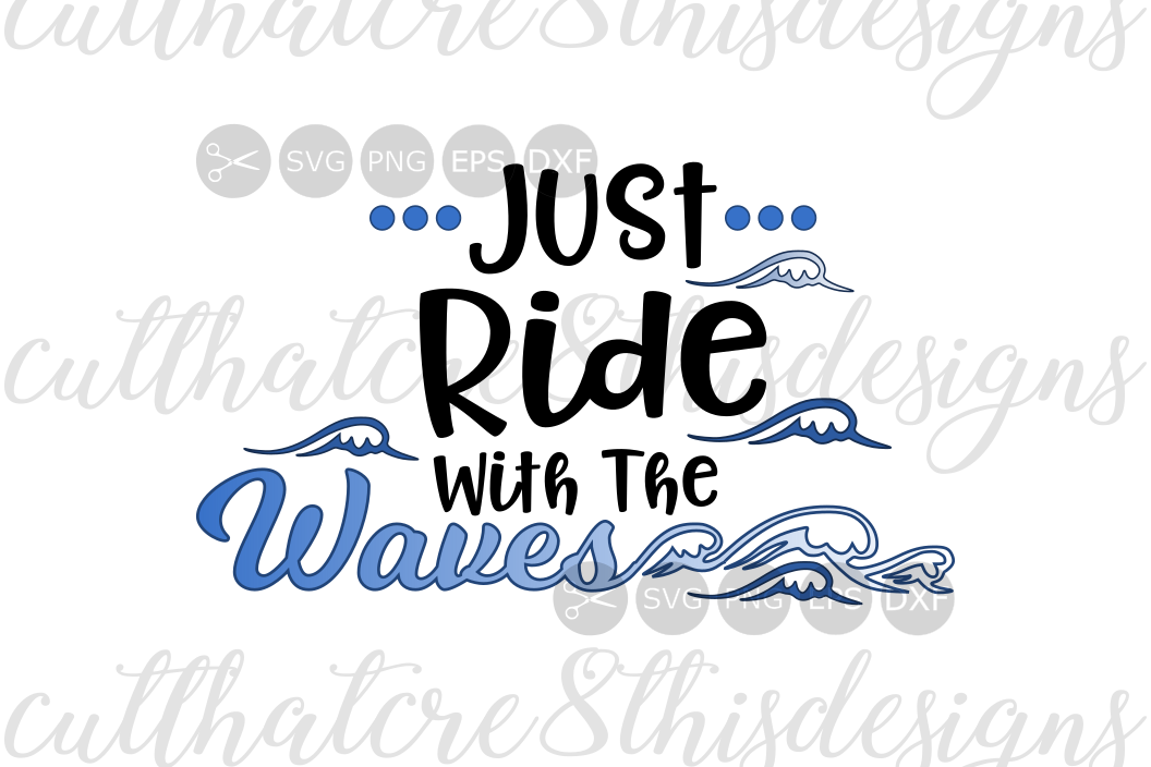 Just Ride With The Waves Water Waves Quotes Sayings Cut File