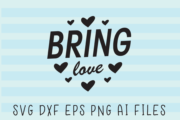 Bring Love SVG Quote example image 1