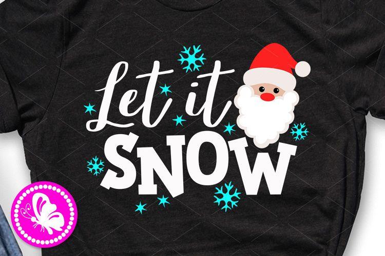 Santa face Let it snow svg Christmas sign Boys Girls shirts example image 1