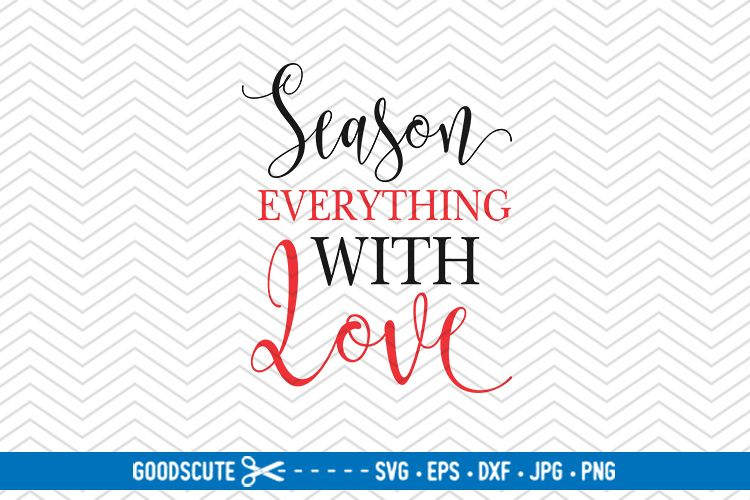 Season Everything With Love - SVG DXF JPG PNG EPS example image 1