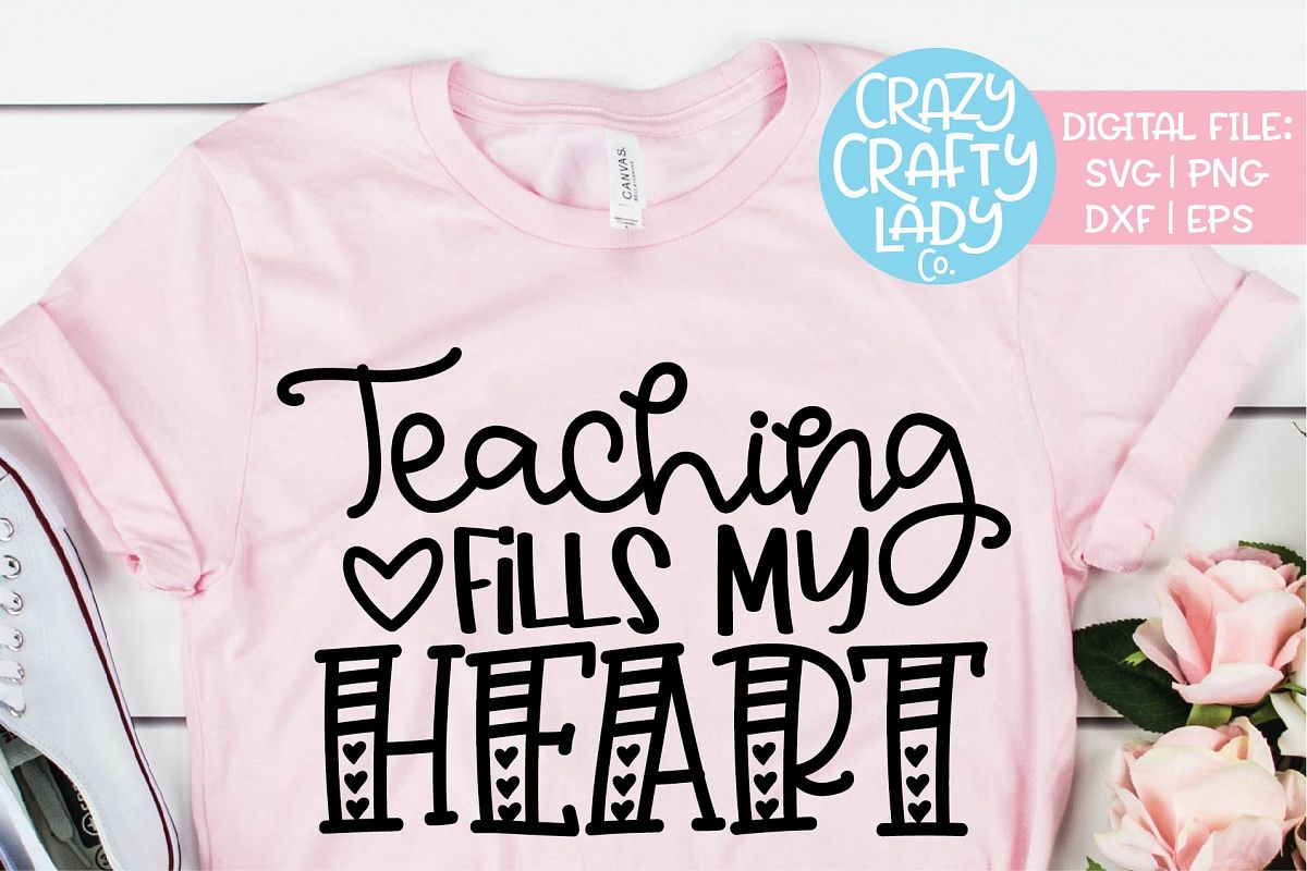 Teaching Fills My Heart Valentine's SVG DXF EPS PNG Cut File example image 1