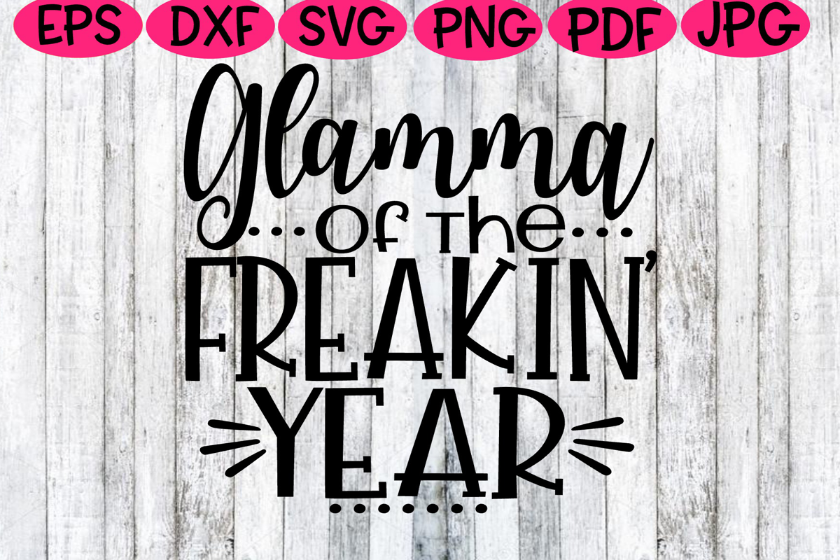 Glamma - Glamma of the Freakin Year - Of the year SVG example image 1