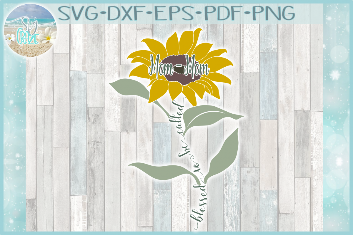Blessed To Be Called Mom-Mom Quote with Sunflower SVG example image 1
