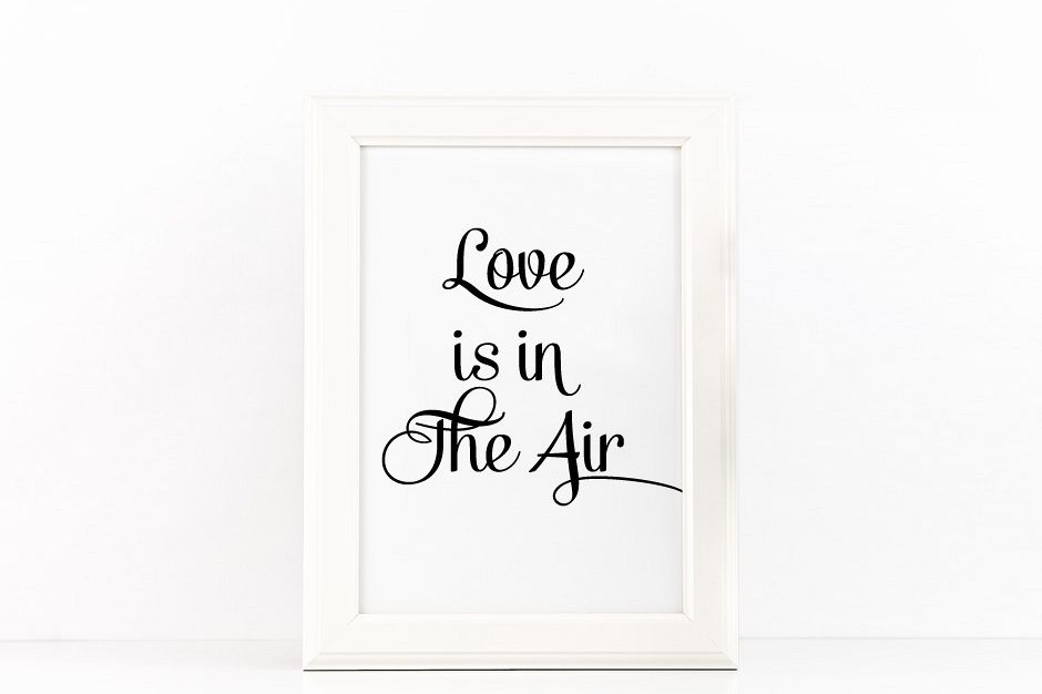 Love is in the Air Quote Printable Poster Romantic Quote in Black + SVG files example image 1