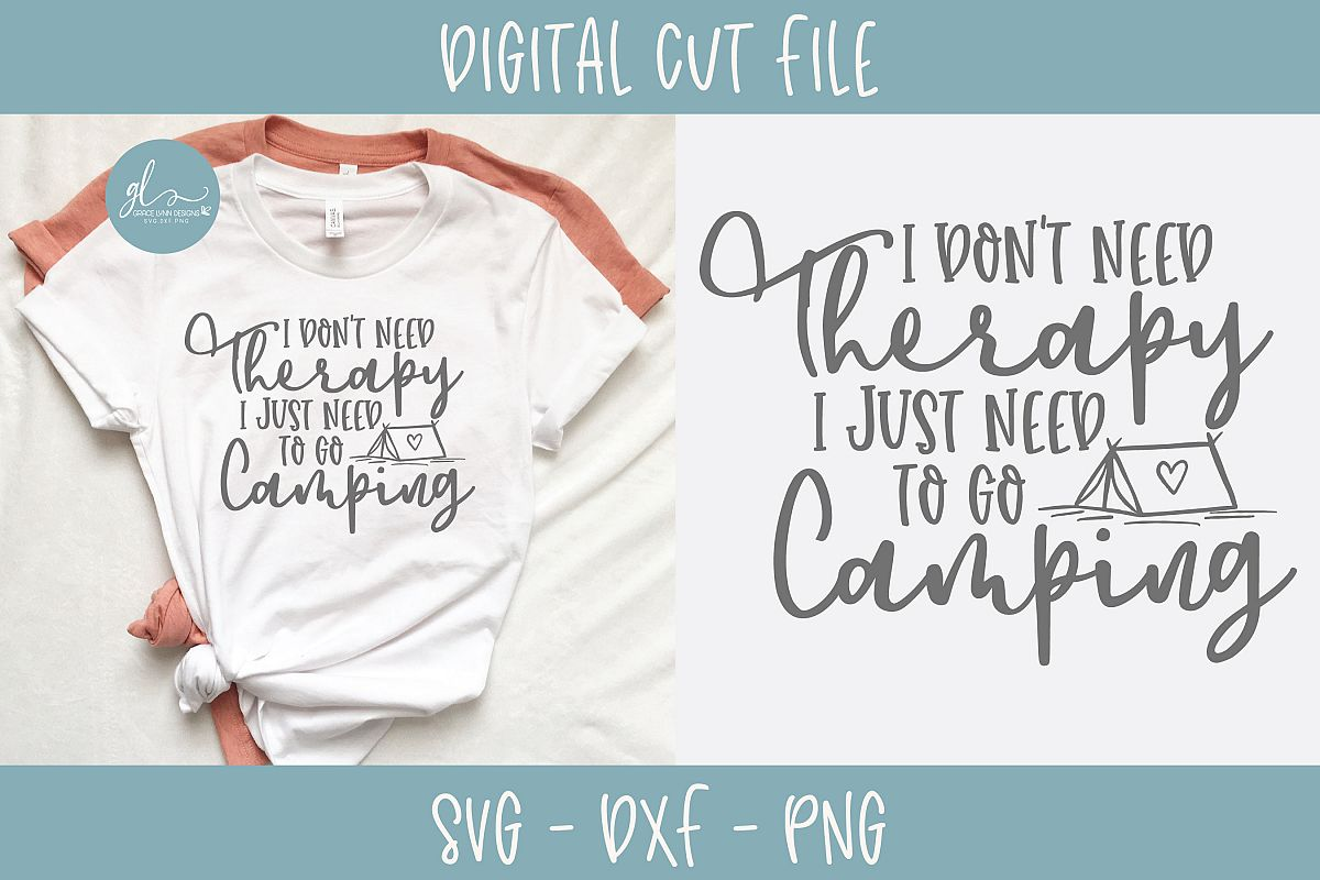 I Don't Need Therapy I Just Need To Go Camping - SVG example image 1