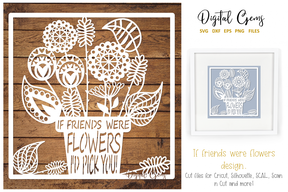 If friends were flowers paper cut design. SVG / DXF / PNG example image 1