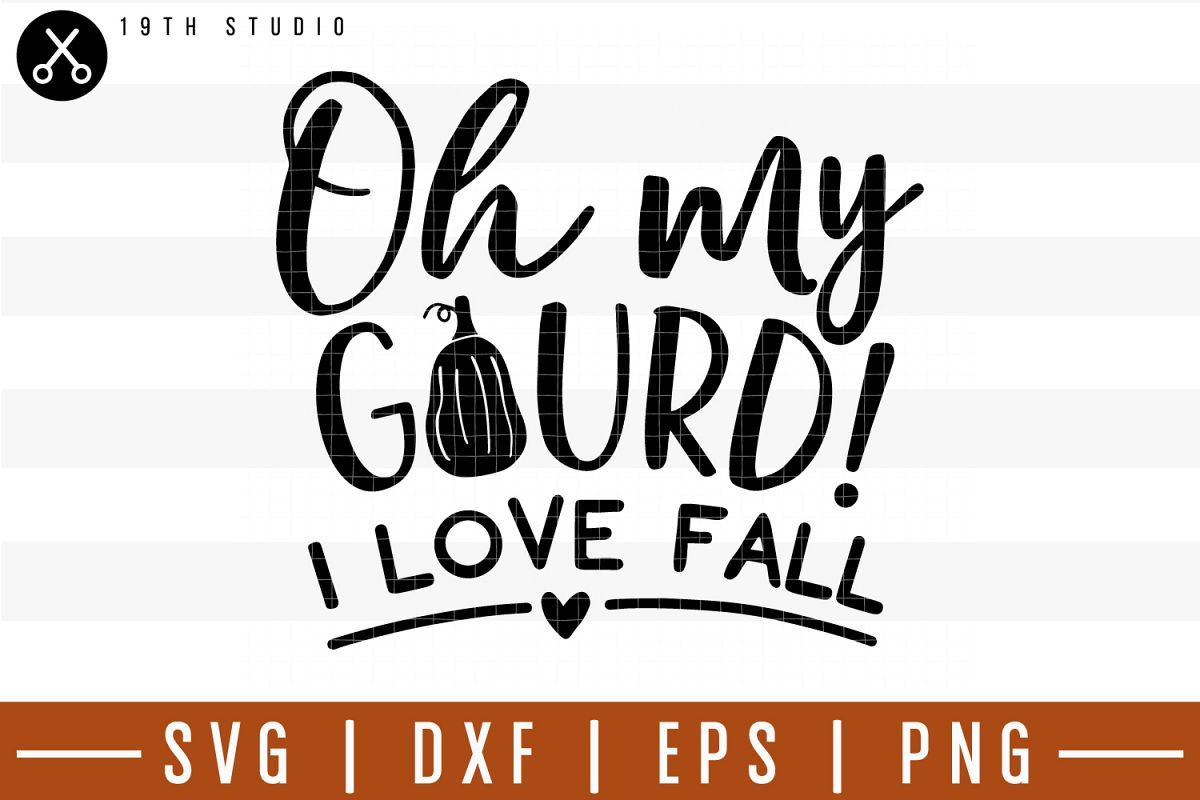 Oh my gourd I love fall SVG  Fall SVG example image 1
