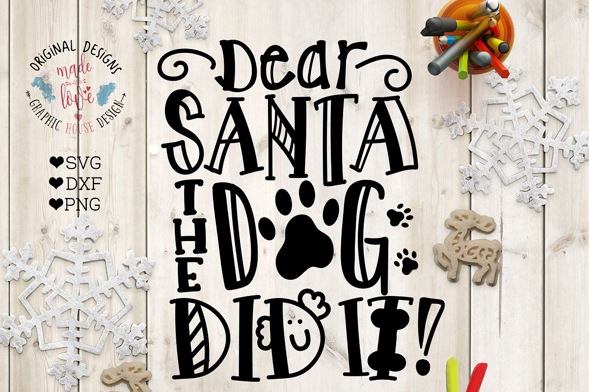 Dear Santa The Dog Did it - Christmas Cut File example image 1
