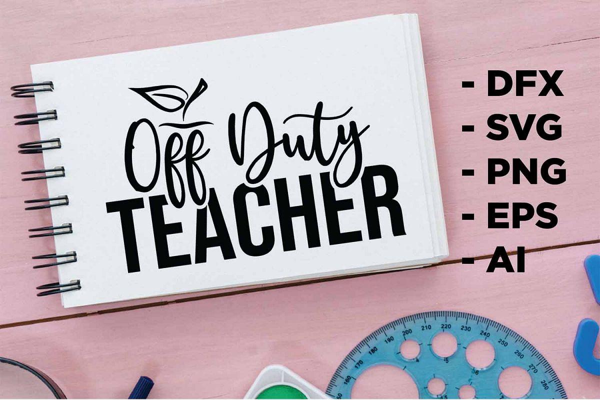 Off Duty Teacher Printable example image 1
