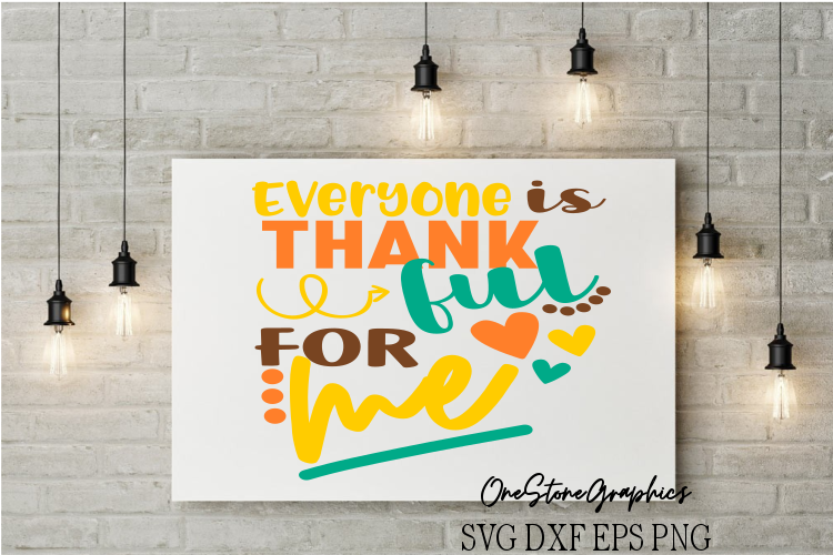 Thanksgiving svg,thankful svg,everyone is thankful for me example image 1
