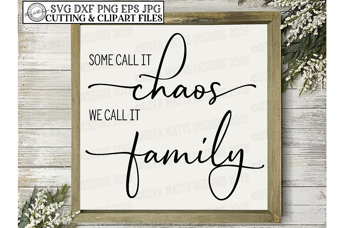 Some Call It Chaos We Call It Family Farmhouse Cutting File example image 1