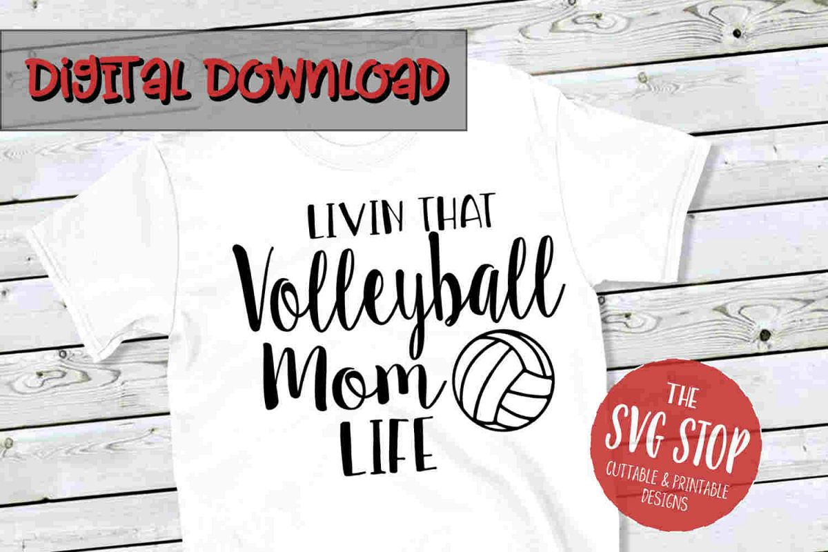 Volleyball Mom Life -SVG, PNG, DXF example image 1