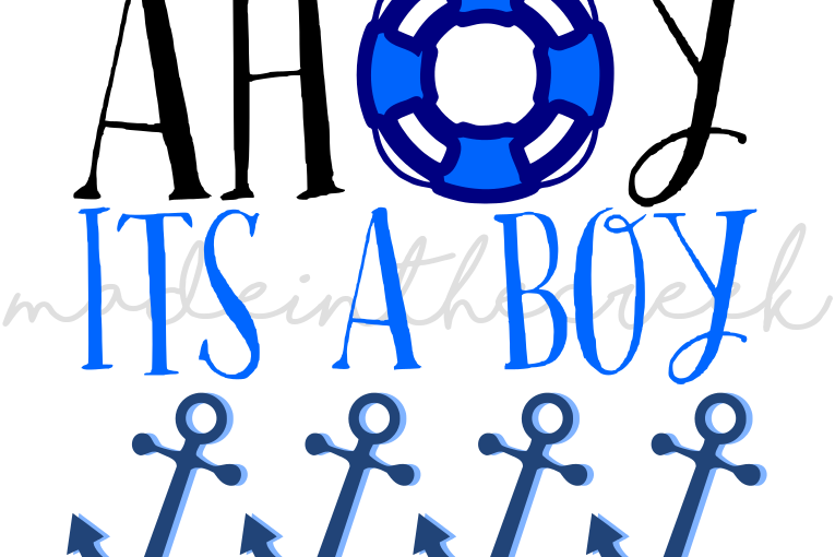 310607db06f73 Ahoy It's A Boy, Nautical, Baby Shower, New Baby, Anchor, Cut File ...