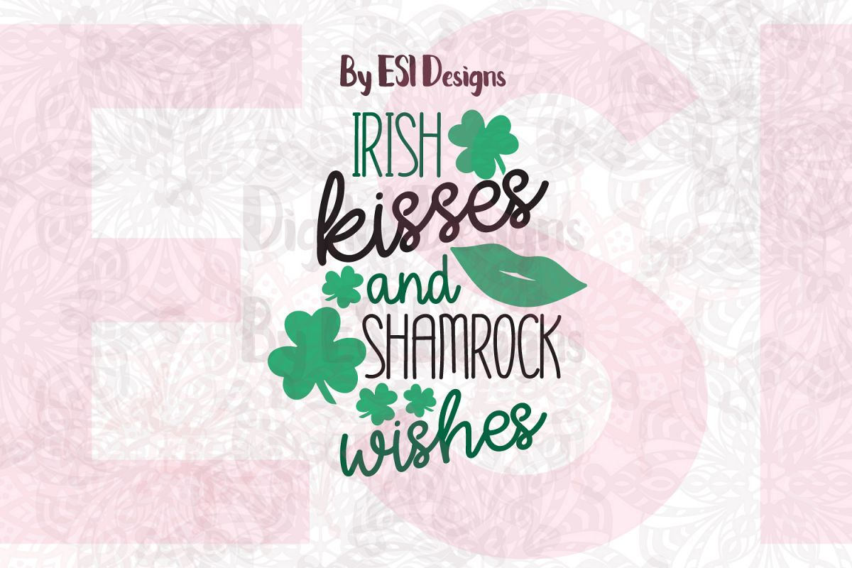 Irish Kisses and Shamrock Wishes   St Patrick's Day Quote Design example image 1