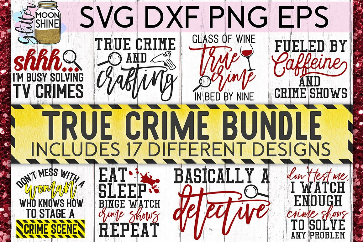 True Crime Bundle of 17 SVG DXF PNG EPS Cutting Files example image 1