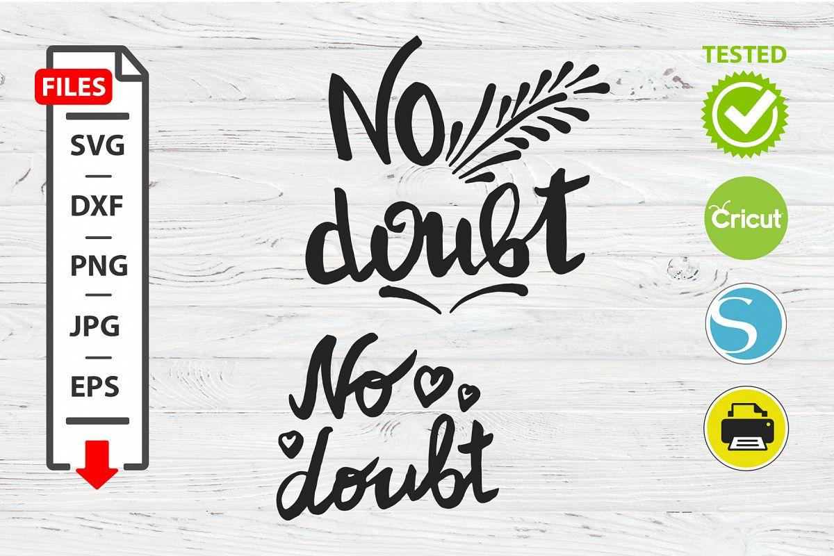 No doubt motivational quote SVG Cricut Silhouette design example image 1