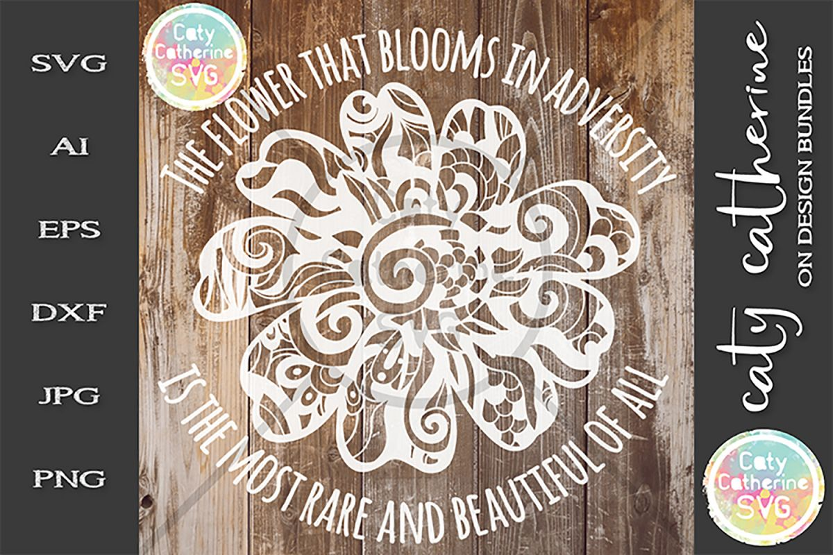 The Flower That Blooms In Adversity Is The Most Rare SVG example image 1
