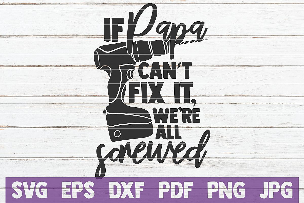 If Papa Can't Fix It We're All Screwed SVG Cut File example image 1