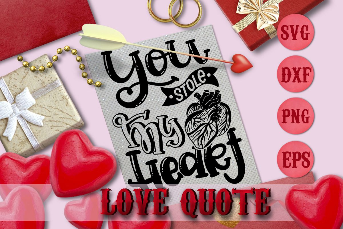 YOU STOLE MY HEART quote Valentine svg Love SVG FOR T-SHIRT example image 1