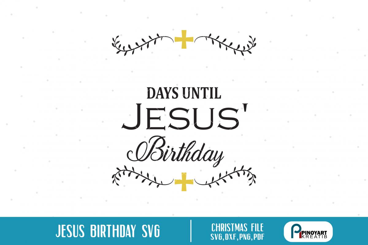 jesus svg,jesus birthday svg,christmas svg,christmas