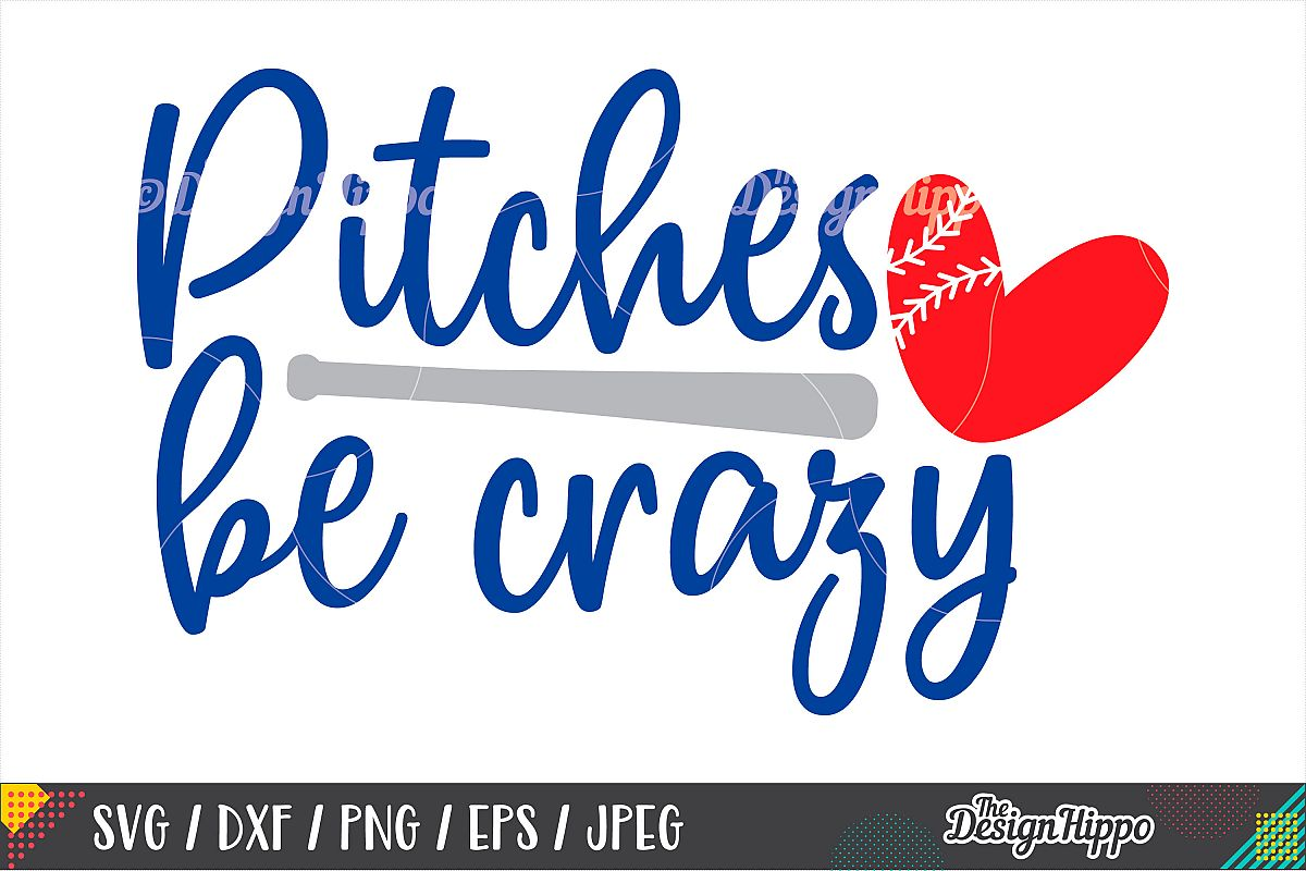 Pitches Be Crazy SVG, Funny Baseball SVG, DXF PNG Cut Files example image 1