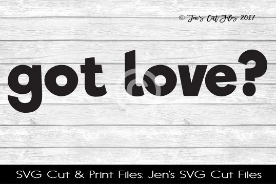 Got Love SVG Cut File example image