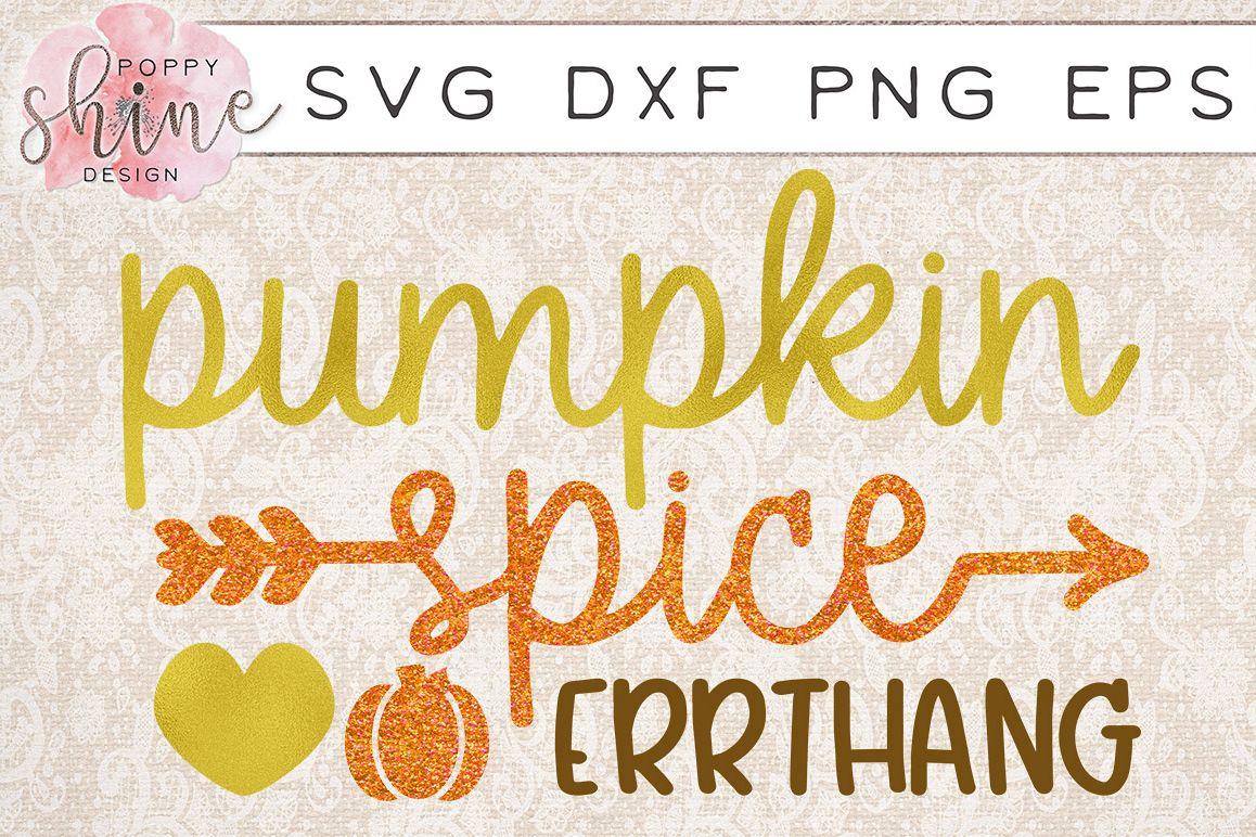 Pumpkin Spice Errthang SVG PNG EPS DXF Cutting Files example image 1