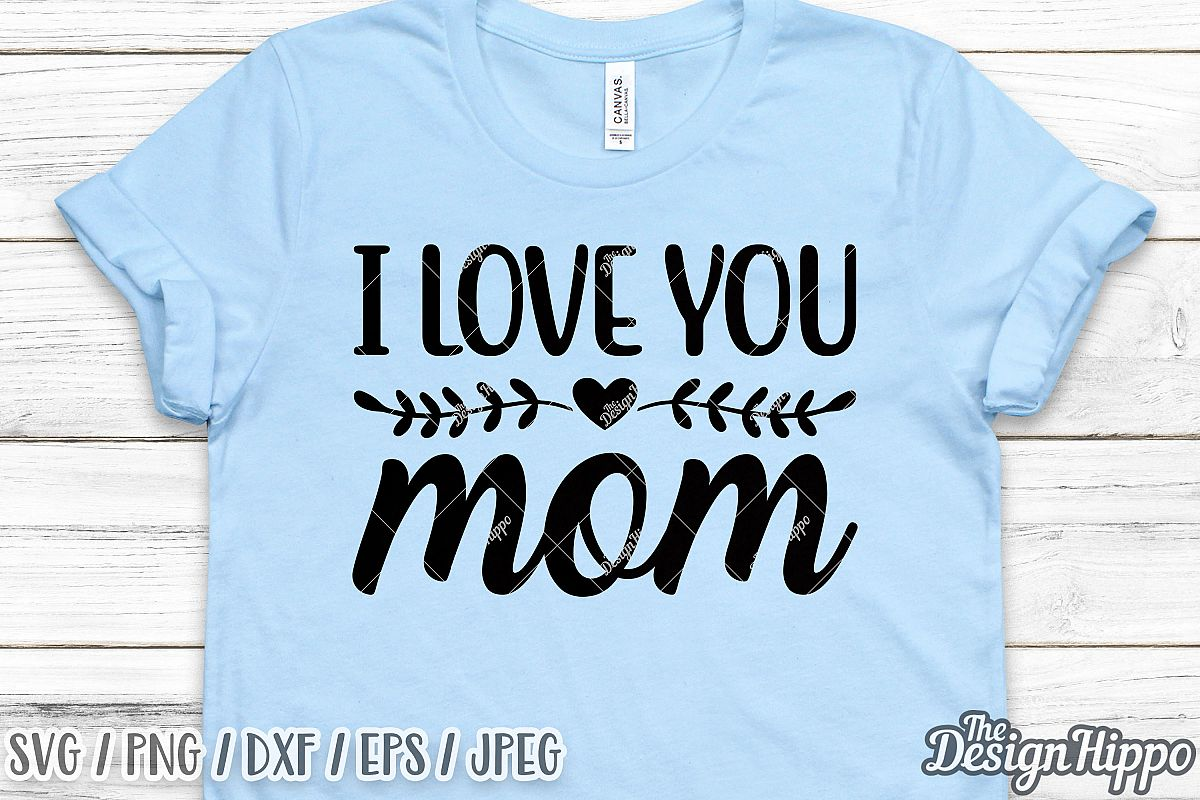 I Love You Mom SVG DXF PNG EPS Cricut Cut Files example image 1