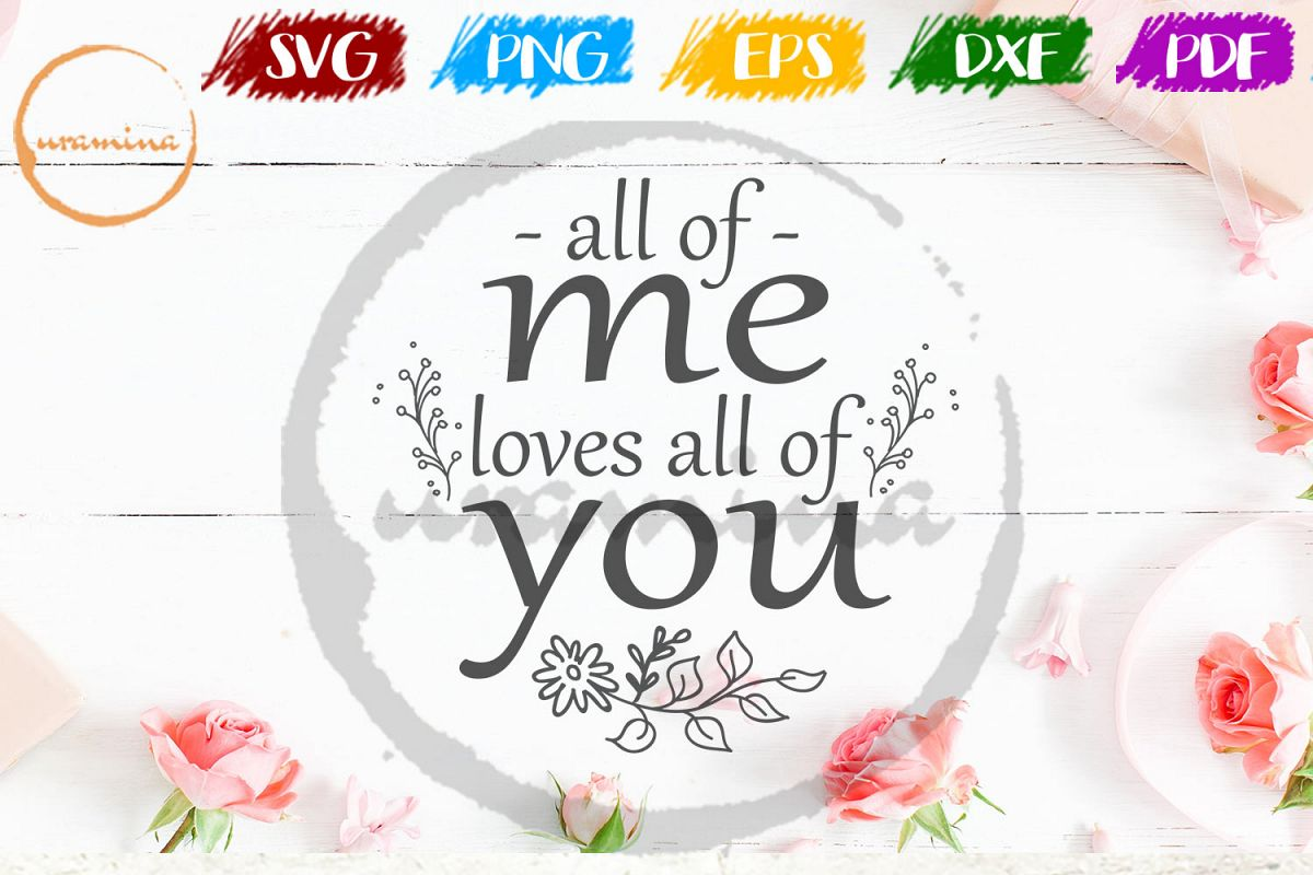 All Of Me Loves All Of You Valentine SVG PDF PNG example image 1